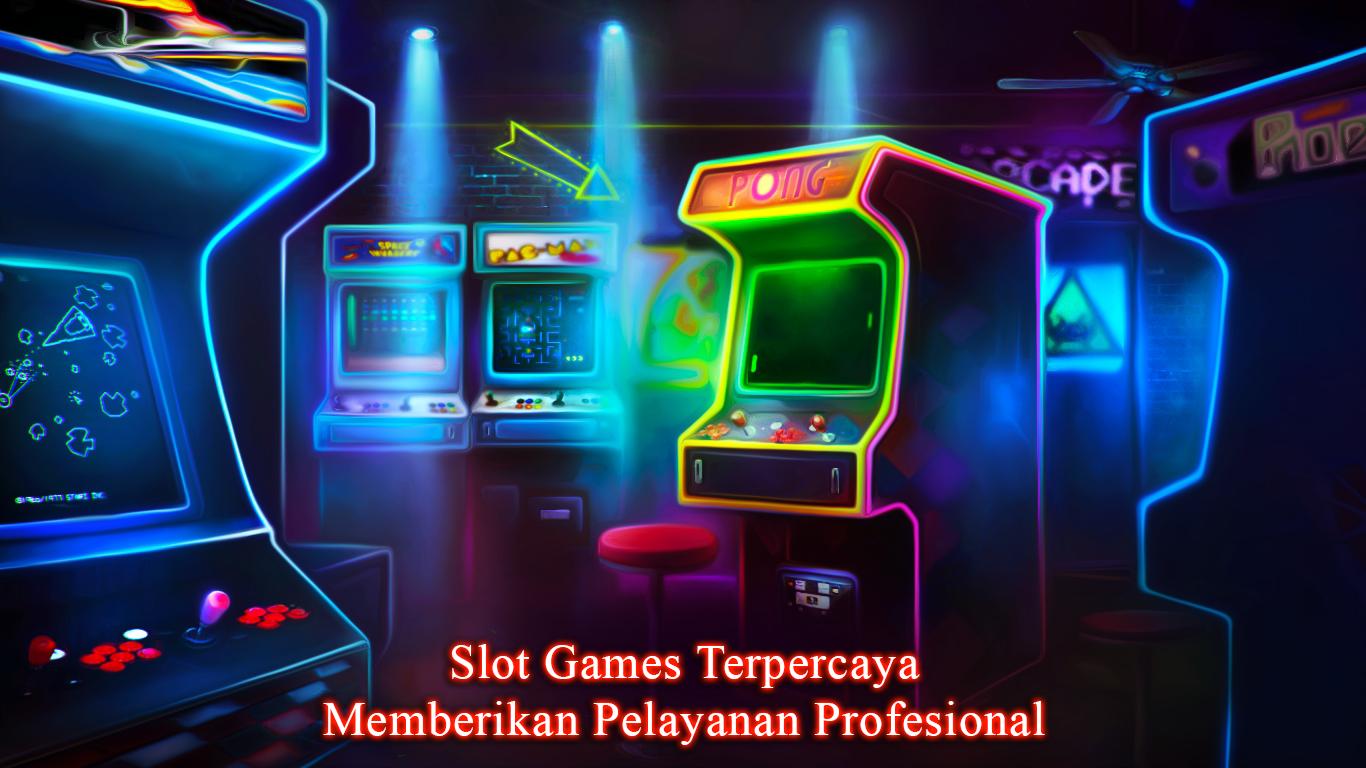 Slot Games Terpercaya Memberikan Pelayanan Profesional