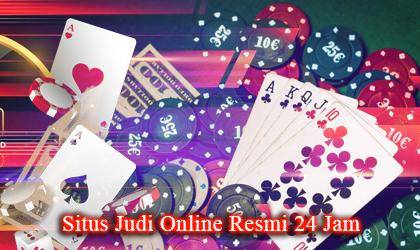 Situs Judi Online Resmi 24 Jam